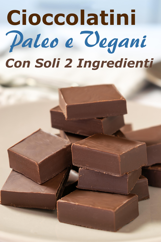 cioccolatini paleo e vegani con soli 2 ingredienti
