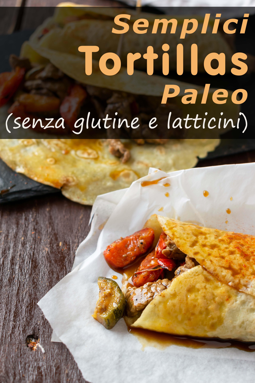 semplici tortilla paleo senza glutine e latticini